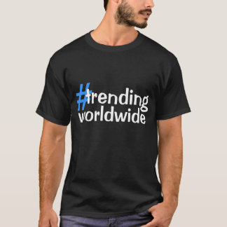 trending worldwide T-Shirt
