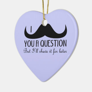 Trendy and cool I mustache you a question Christmas Ornament