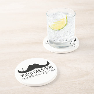 Trendy and cool I mustache you a question Coaster