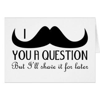 Trendy and cool I mustache you a question Greeting Card