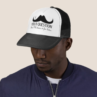 Trendy and cool I mustache you a question Trucker Hat