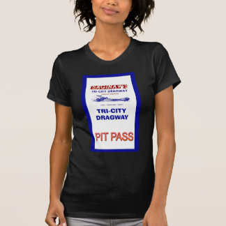 Tri - City Dragway Pit Pass T-Shirt