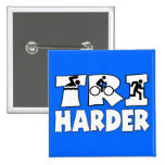 Tri Harder Buttons