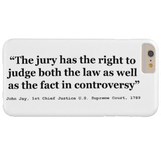 Trial Juries Quote by Justice John Jay 1789 Barely There iPhone 6 Plus Case