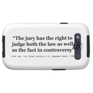 Trial Juries Quote by Justice John Jay 1789 Samsung Galaxy SIII Case
