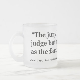 Trial Juries Quote by Justice John Jay 1789 Frosted Glass Mug