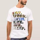 Triathlete Eat Work Swim Bike Run Sleep Daily Life T-Shirt