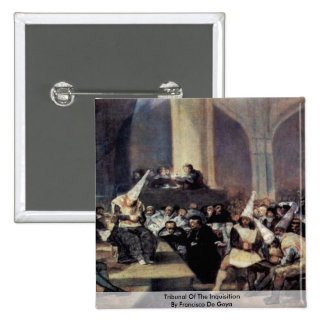 Tribunal Of The Inquisition By Francisco De Goya 15 Cm Square Badge
