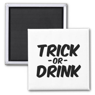 Trick or Drink Funny Halloween Magnet