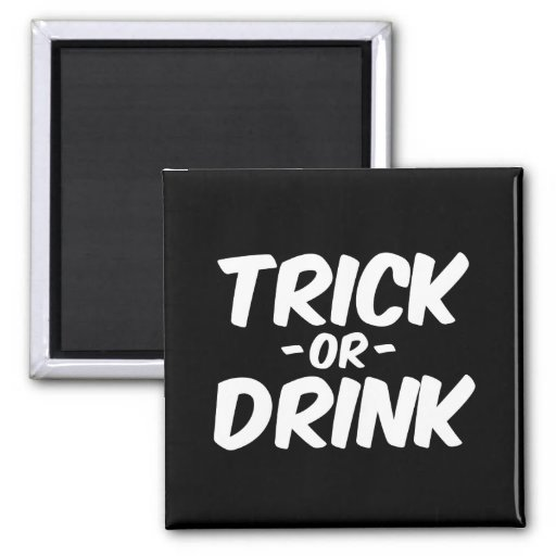 Trick or Drink Funny Halloween Refrigerator Magnets