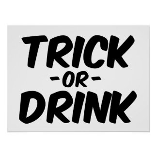 Trick or Drink Funny Halloween Print