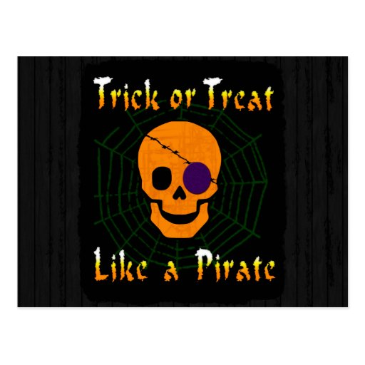 Trick or Treat like a Pirate Postcard