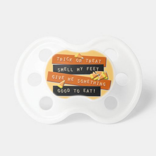 Trick or Treat rhyme sign Baby Pacifier