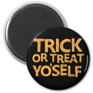 trick or treat yo'self 6 cm round magnet