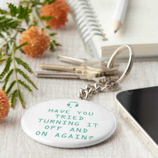 Tried turning it on and off? Technology Humor Basic Round Button Key Ring