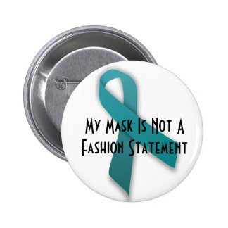 Trigeminal Neuralgia- Mask Not Fashion Statement 6 Cm Round Badge