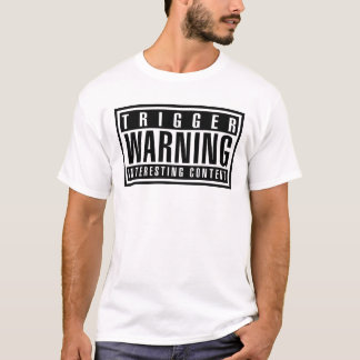 Trigger Warning - White t shirt