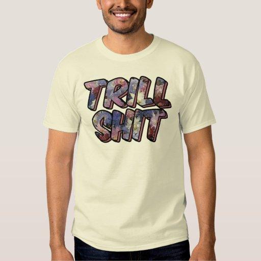 Trill Tshirts