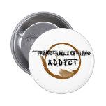 TriMeth Addict Button