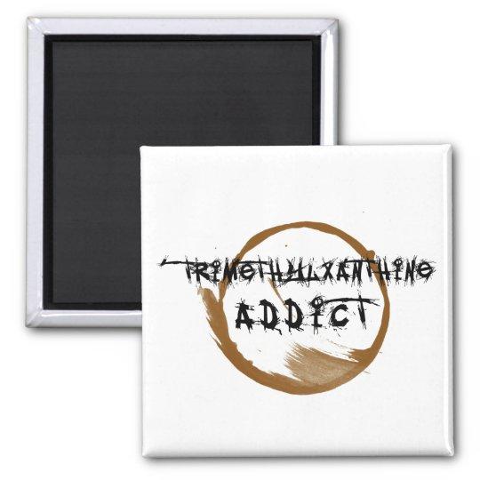 TriMeth Addict Magnet