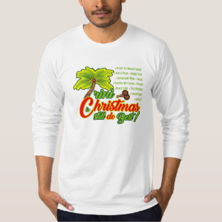 Trini Christmas is still the Best shirt
