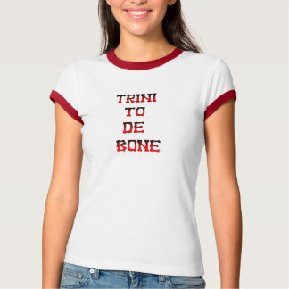 Trini to de bone T-Shirt