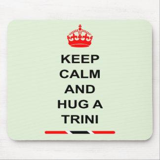 Trinidad and Tobago Keep Calm And Hug A Trini Mouse Pad