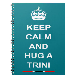 Trinidad and Tobago Keep Calm And Hug A Trini Note Books