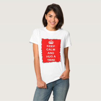 Trinidad and Tobago Keep Calm And Hug A Trini T-shirt