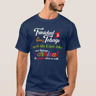 Trinidad & Tobago-the Home of...2 T-Shirt