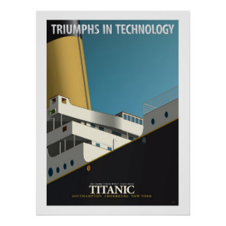 TRIUMPHS IN TECHNOLOGY - RMS Titanic Poster