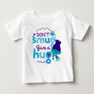 Trolls | Branch - Don't be Smug, Give a Hug Baby T-Shirt