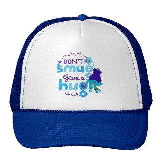 Trolls | Branch - Don't be Smug, Give a Hug Cap