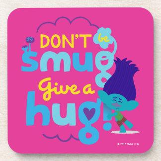 Trolls | Branch - Don't be Smug, Give a Hug Coaster