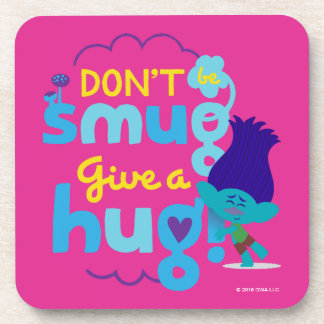 Trolls | Branch - Don't be Smug, Give a Hug Coasters