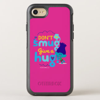 Trolls | Branch - Don't be Smug, Give a Hug OtterBox Symmetry iPhone 8/7 Case