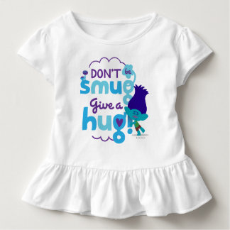 Trolls | Branch - Don't be Smug, Give a Hug Toddler T-Shirt