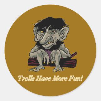 Trolls Have More Fun Round Sticker