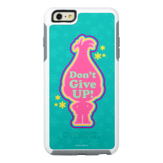 Trolls | Poppy - Don't Give Up! OtterBox iPhone 6/6s Plus Case
