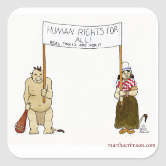 Trolls traveled humane Rights Square Sticker