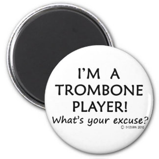 Trombone Player Excuse Magnet