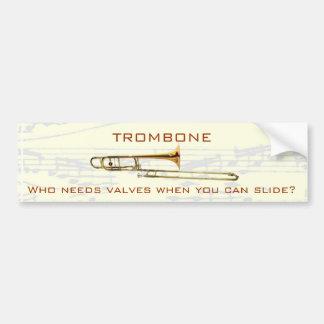 Trombone:  Who needs valves?  Bumper Sticker