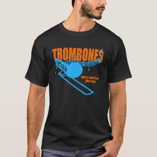 Trombones Cool Like That T-Shirt