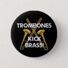 Trombones Kick Brass! 6 Cm Round Badge