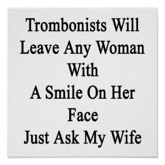 Trombonists Will Leave Any Woman With A Smile On H Posters