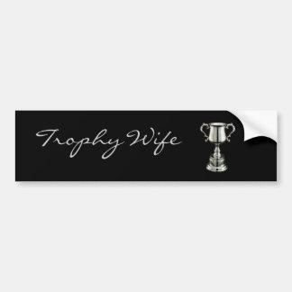 trophy1, Trophy           Wife Bumper Sticker