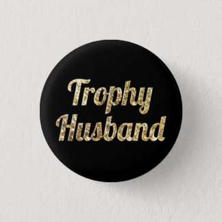 Trophy Husband Black and Gold Glittery 3 Cm Round Badge