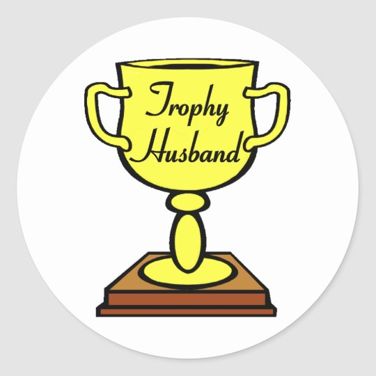 Trophy Husband Classic Round Sticker