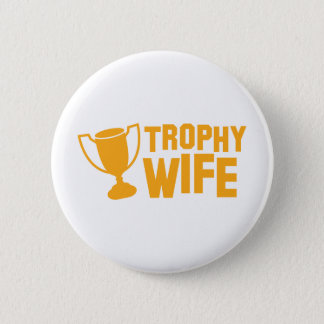 TROPHY wife 6 Cm Round Badge