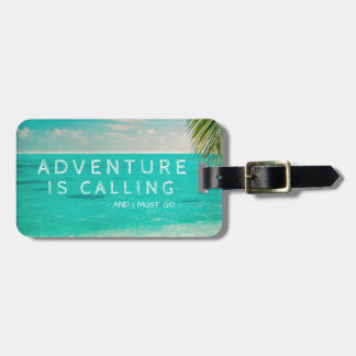 Tropical Beach Adventure Is Calling and I Must Go Luggage Tag